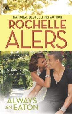 Always an Eaton - Rochelle Alers Mills & Boon Kimani Arabesque