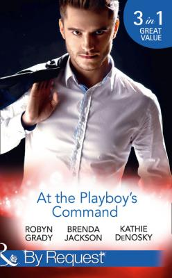 At The Playboy's Command - Robyn Grady Mills & Boon By Request