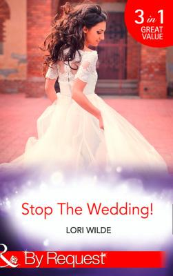 Stop The Wedding! - Lori Wilde Mills & Boon By Request