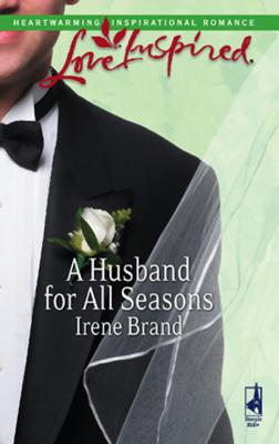 A Husband for All Seasons - Irene Brand Mills & Boon Love Inspired