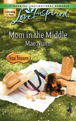 Mom In The Middle - Mae Nunn Mills & Boon Love Inspired