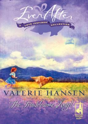 The Troublesome Angel - Valerie  Hansen Mills & Boon Love Inspired