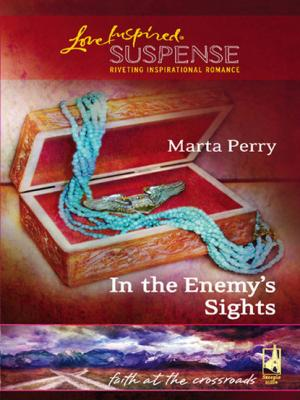 In the Enemy's Sights - Marta  Perry Mills & Boon Love Inspired