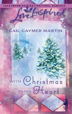 With Christmas in His Heart - Gail Gaymer Martin Mills & Boon Love Inspired