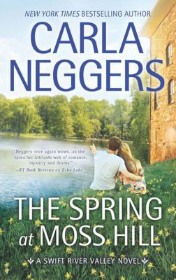 The Spring At Moss Hill - Carla Neggers MIRA