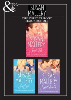 Sweet Trilogy - Susan Mallery Mills & Boon e-Book Collections