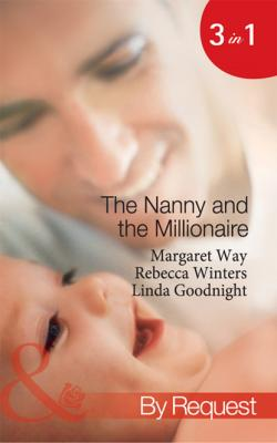 The Nanny and the Millionaire - Линда Гуднайт Mills & Boon By Request