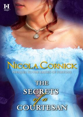 The Secrets of a Courtesan - Nicola Cornick Mills & Boon M&B