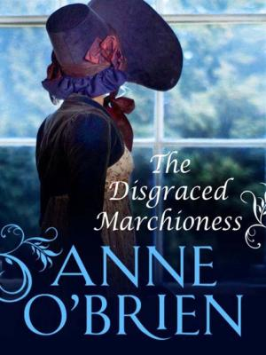 The Disgraced Marchioness - Anne O'Brien Mills & Boon M&B