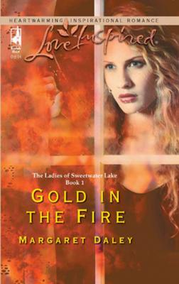 Gold in the Fire - Margaret Daley Mills & Boon Love Inspired