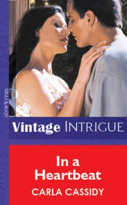 In a Heartbeat - Carla Cassidy Mills & Boon Vintage Intrigue