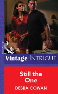 Still the One - Debra Cowan Mills & Boon Vintage Intrigue