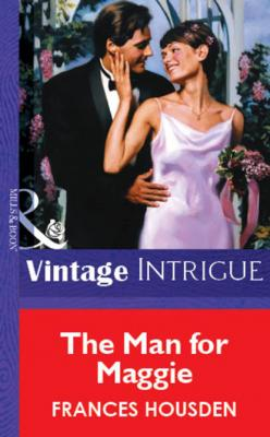 The Man For Maggie - Frances Housden Mills & Boon Vintage Intrigue