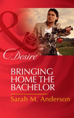 Bringing Home the Bachelor - Sarah M. Anderson The Bolton Brothers