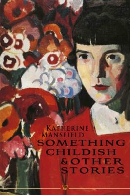 Something Childish and other Stories - Katherine Mansfield