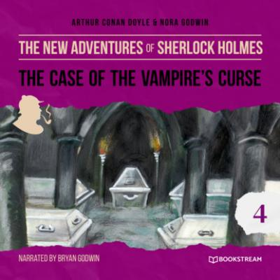The Case of the Vampire's Curse - The New Adventures of Sherlock Holmes, Episode 4 (Unabridged) - Sir Arthur Conan Doyle