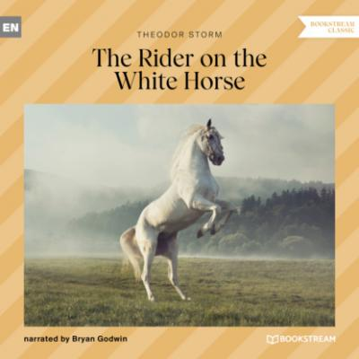 The Rider on the White Horse (Unabridged) - Theodor Storm
