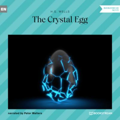 The Crystal Egg (Unabridged) - H. G. Wells