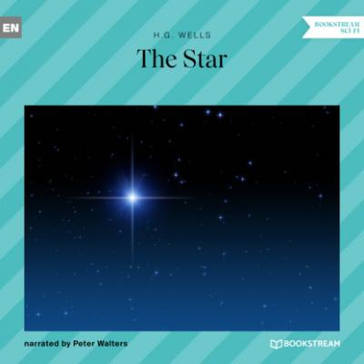 The Star (Unabridged) - H. G. Wells