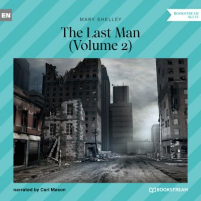 The Last Man, Volume 2 (Unabridged) - Mary Shelley