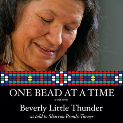 One Bead at a Time (Unabridged) - Beverly Little Thunder