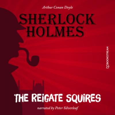 The Reigate Squires (Unabridged) - Sir Arthur Conan Doyle