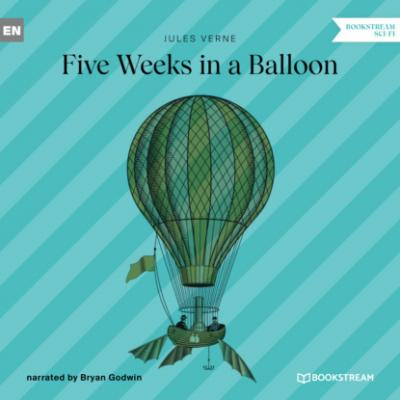 Five Weeks in a Balloon (Unabridged) - Jules Verne