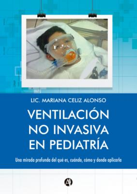Ventilación no Invasiva en Pediatría - Mariana Celiz Alonso