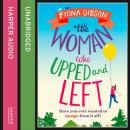 Скачать Woman Who Upped and Left - Fiona Gibson