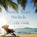 Скачать Seven Year Switch - Claire Cook