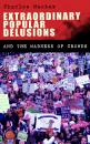Скачать Extraordinary Popular Delusions and the Madness of Crowds - Charles Mackay
