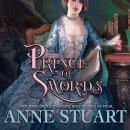 Скачать Prince of Swords (Unabridged) - Anne Stuart