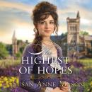 Скачать The Highest of Hopes - Canadian Crossings, Book 2 (Unabridged) - Susan Anne Mason