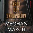Скачать Król bez skrupułów - Meghan March