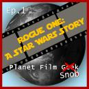 Скачать Planet Film Snob, PFS Episode 1: Rogue One - A Star Wars Story - Johannes Schmidt