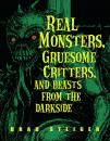 Скачать Real Monsters, Gruesome Critters, and Beasts from the Darkside - Brad  Steiger