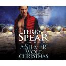 Скачать A Silver Wolf Christmas - Heart of the Wolf 17 (Unabridged) - Terry  Spear