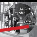 Скачать The City Man (Unabridged) - Howard Akler