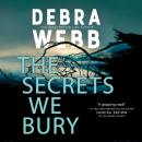 Скачать The Secrets We Bury - The Undertaker's Daughter 1 (Unabridged) - Debra  Webb