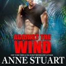 Скачать Against the Wind (Unabridged) - Anne Stuart