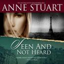 Скачать Seen and Not Heard (Unabridged) - Anne Stuart