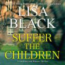 Скачать Suffer the Children - A Gardiner and Renner Thriller 4 (Unabridged) - Lisa  Black