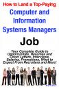Скачать How to Land a Top-Paying Computer and Information Systems Managers Job: Your Complete Guide to Opportunities, Resumes and Cover Letters, Interviews, Salaries, Promotions, What to Expect From Recruiters and More! - Brad Andrews