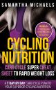 Скачать Cycling Nutrition: Carb Cycle Super Cheat Sheet to Rapid Weight Loss: A 7 Day by Day Carb Cycle Plan To Your Superior Cycling Nutrition (Bonus : 7 Top Carb Cycle Recipes Included) - Samantha Michaels