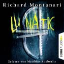 Скачать Lunatic - Richard  Montanari