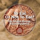 Скачать To Eat Or Not To Eat?  The Grains Group - Food Pyramid - Baby Professor