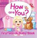 Скачать How are You? First Words Baby Book - Speedy Publishing LLC