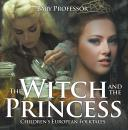 Скачать The Witch and the Princess | Children's European Folktales - Baby Professor