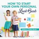 Скачать How to Start Your Own Personal Look Book | Children's Fashion Books - Baby Professor