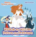 Скачать Wizards and Witches, Princes and Princesses | Children's European Folktales - Baby Professor
